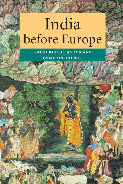 India Before Europe By Asher, Catherine B./ Talbot, Cynthia