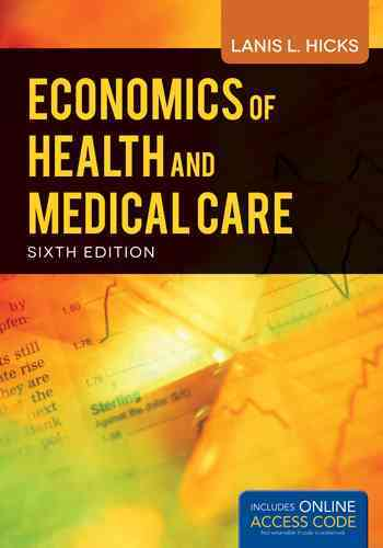 Economics of Health and Medical Care By Hicks, Lanis