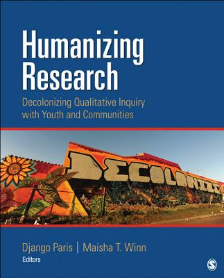 Humanizing Research By Paris, Django (EDT)/ Winn, Maisha T. (EDT)