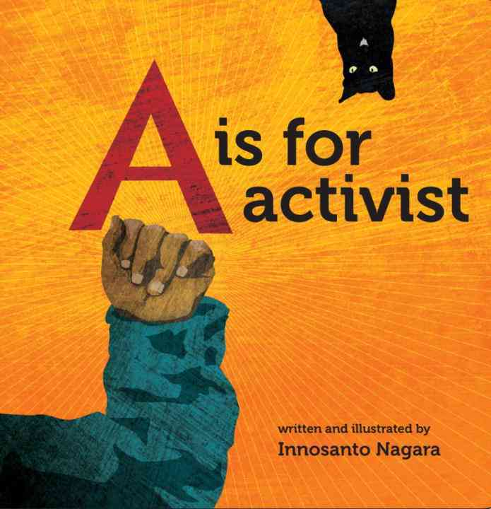 A Is for Activist By Nagara, Innosanto