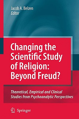 Changing the Scientific Study of Religion By Belzen, Jacob A. (EDT)